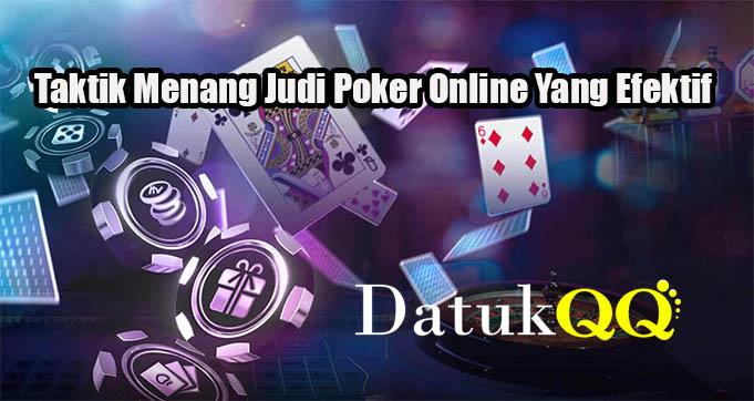Taktik Menang Judi Poker Online Yang Efektif